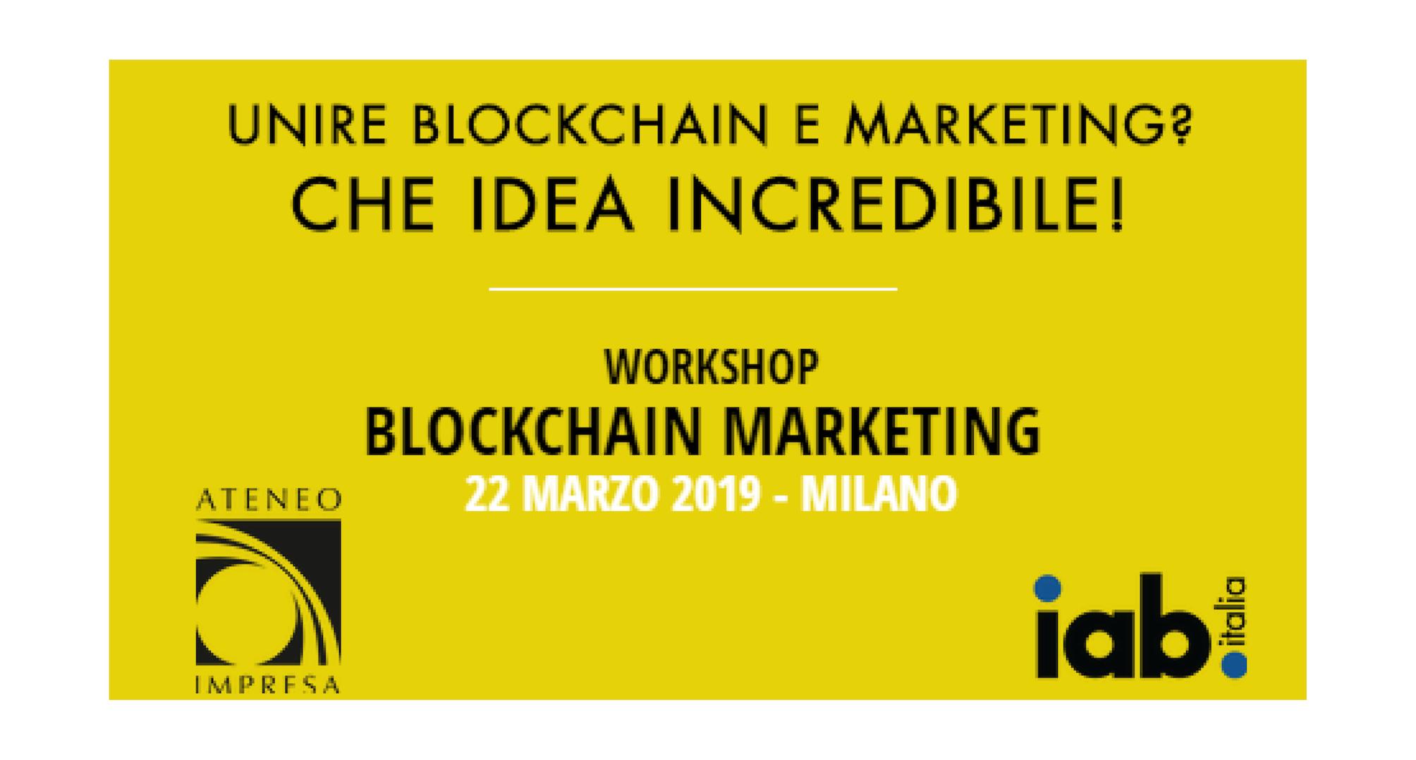 Workshop Blockchain & Marketing – 22 marzo, Milano